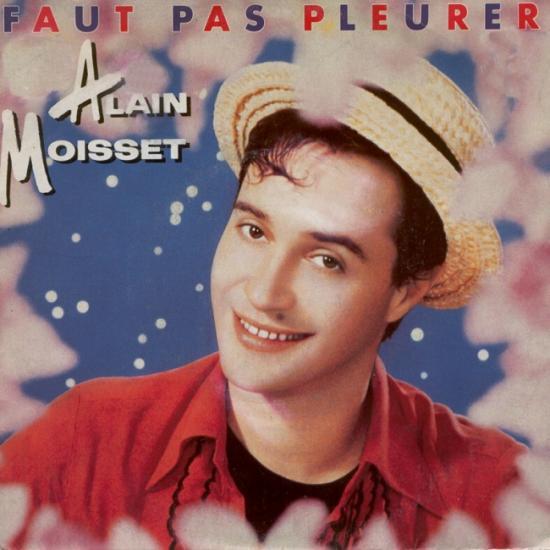 Alain Moisset: Faut pas pleurer, 1985