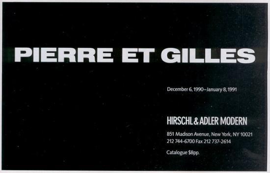 "Pub expo ""Pierre et Gilles"", Hirschl & Adler Modern, New York, 1990"