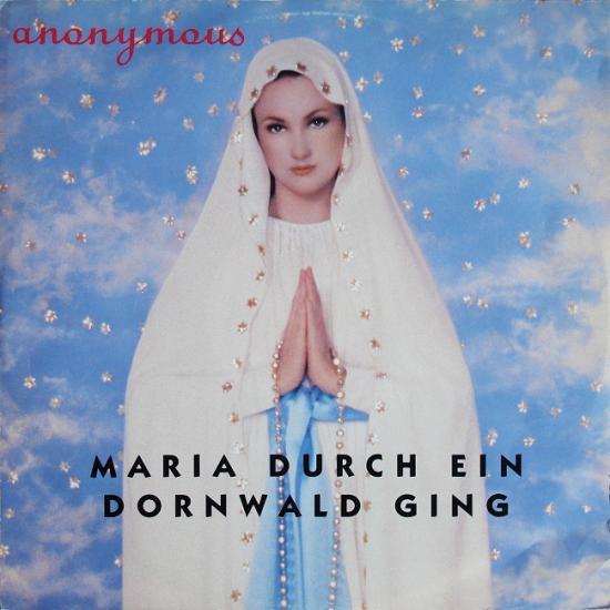 Anonymous: Maria durch ein dornwald ging, 1991