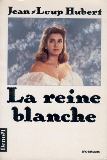 1992 Jean-Loup Hubert: La reine blanche