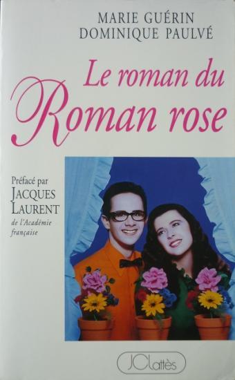 1994 'Le roman du roman rose'  Marie Guérin et Dominique Paulvé