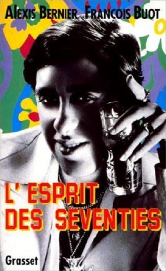 1994 Alexis Bernier: L'esprit des seventies