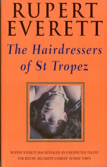 1995 Rupert Everett: The hairdressers of St Tropez