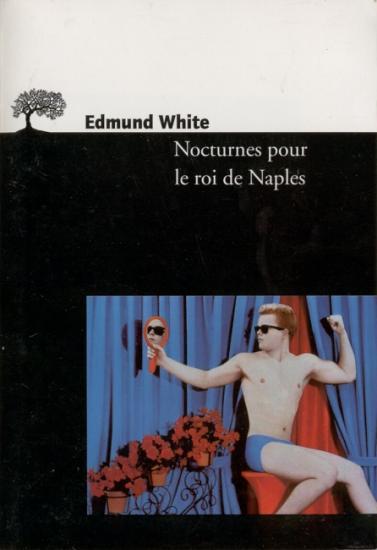 1997 Edmund White: Nocturnes pour le roi de Naples