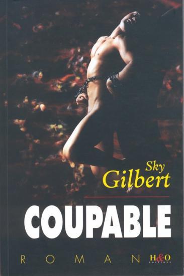 2002 Sky Gilbert: Coupable