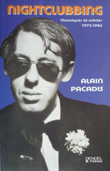 2005 Alain Pacadis, Nightclubbing