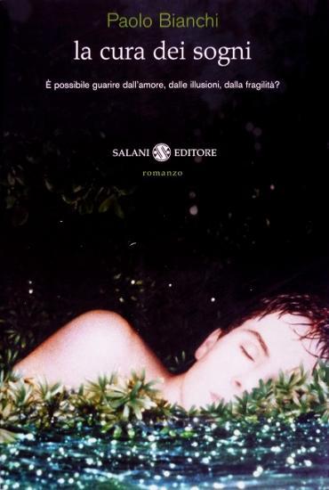 2006 'La cura dei sogni' Paolo Bianchi