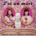 Pascale Borel & Valérie Lemercier: J'ai un mari, 2006, cd single promo