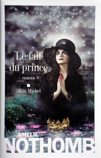 2008 Amélie Nothomb: Le fait du prince