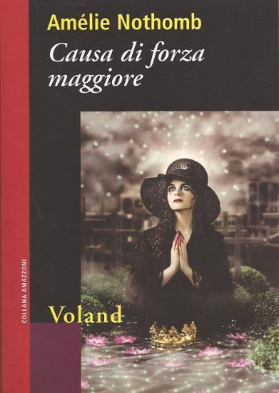 2009 Amélie Nothomb: Causa di forza maggiore