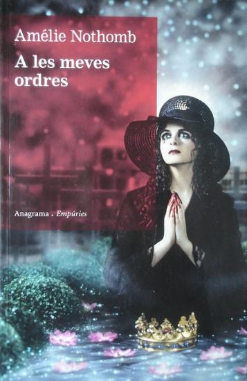 2010 Amélie Nothomb: A les meves ordres