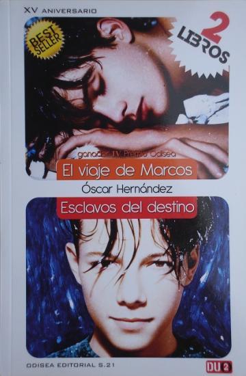 2010 Oscar Hernandez: El viaje de Marcos / Esclavos del destino