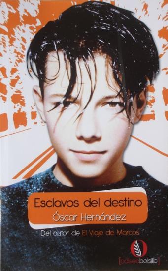 2010 Oscar Hernandez: Esclavos del destino