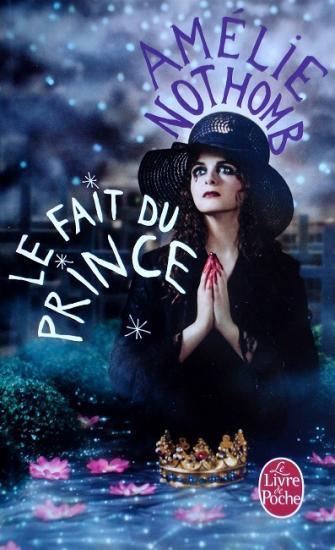 2010 Amélie Nothomb: Le fait du prince