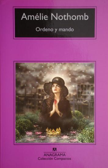 2011 Amélie Nothomb: Ordeno y mando; Espagne