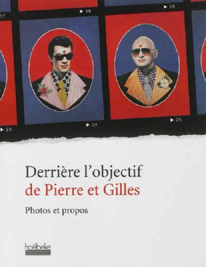 2013 Derrière l'objectif de Pierre et Gilles